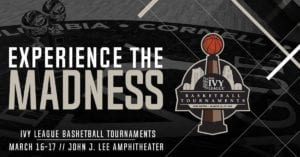 2019 Ivy Madness-Men's & Women's Basketball Tournament @ Payne Whitney Gym