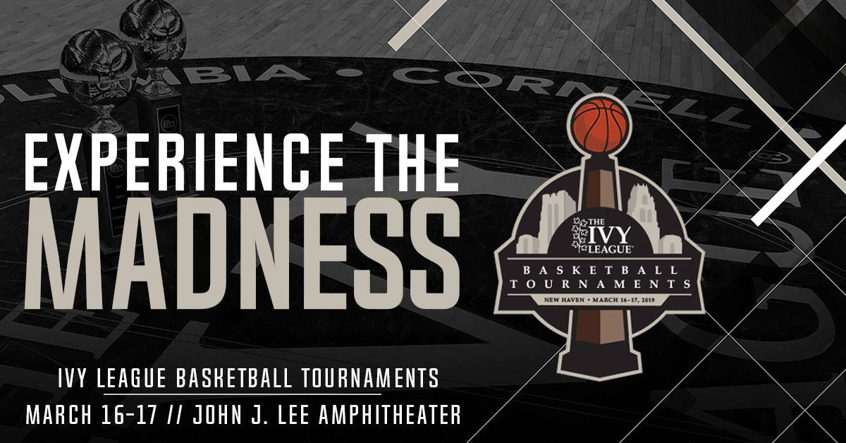 2019 Ivy Madness-Men's & Women's Basketball Tournament
